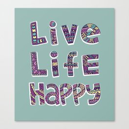 Live Life Happy Poster Canvas Print