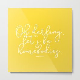 Homebodies on Yellow Metal Print