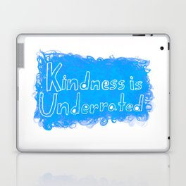 Kindness is Underrated Laptop & iPad Skin