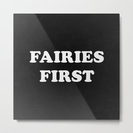 Fairies First Metal Print