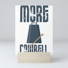 Cowbell Lover More Cowbell Music Lover Pun Mini Art Print