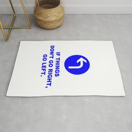 If Things Don't Go Right, Go Left Sign Quote Rug