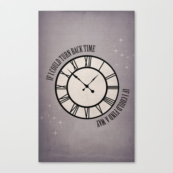 If I Could Turn Back Time... Canvas Print