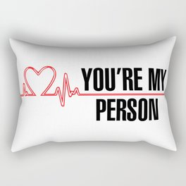 """Grey's Anatomy - """"You're My Person"""" Rectangular Pillow"""