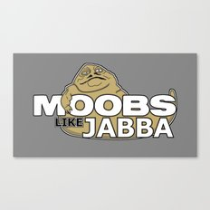 Moobs Like Jabba Canvas Print