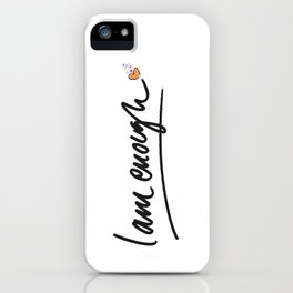 Wise words: I am enough iPhone Case