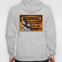 Warning: Cursed by my MUMMY! Hoody