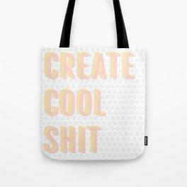 Create Cool Shit Tote Bag
