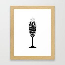 Save water, drink champagne Framed Art Print