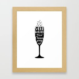 Save water, drink champagne Framed Art Print