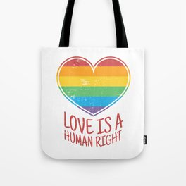 Love Is A Human Right Tote Bag