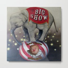 Elect A Clown ~ Expect a Circus Metal Print