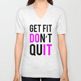 Get Fit Don't Quit Fitness & Bodybuilding Motivation Quote Unisex V-Neck