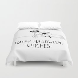 Happy Halloween, Witches! Duvet Cover