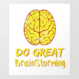 Problem Solving or Brainstorming Tshirt Design Do great brain storming Art Print