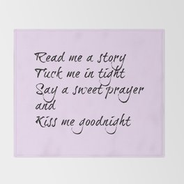 Read Me A Story Tuck Me In Tight Say A Sweet Prayer And Kiss Me Goodnight Throw Blanket