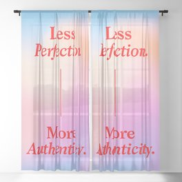 Less Perfection, More Authenticity Sheer Curtain