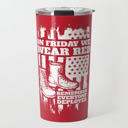 We Wear Red Friday Soldier Boots Travel Mug