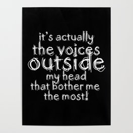 It's actually the voices OUTSIDE my head that bother me the most! | Typography Introverts Black Vers Poster