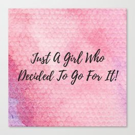 Just a girl who decided to go for it! Canvas Print