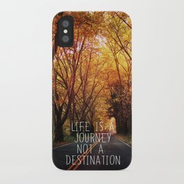 Life is a journey not a destination iPhone Case