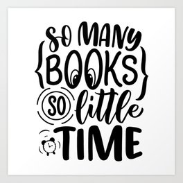 So many books, so little time ― Frank Zappa quotes bookaholic sayings typography Art Print