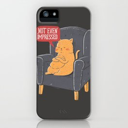 Not Even Impressed iPhone Case