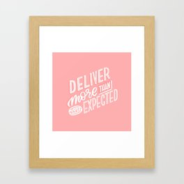 deliver more Framed Art Print