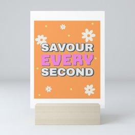Savour Every Second Fun Pink Orange Floral Design Mini Art Print