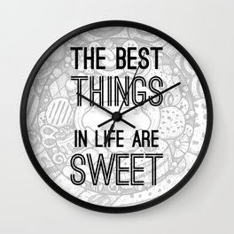 The Best Things In Life Are Sweet Wall Clock