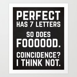 Perfect Food Funny Quote Art Print