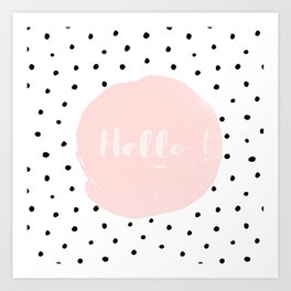 Hello! Black on white Polkadots and pink Typography Art Print
