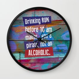 Drinking Rum Before 10 am Wall Clock