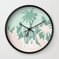 Good Vibes Great Times Wall Clock