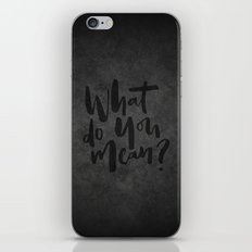 What do you mean? iPhone & iPod Skin