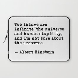 The universe and human stupidity - Einstein quote Laptop Sleeve