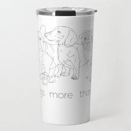 I like dogs more thank humans Travel Mug
