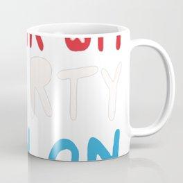 DRUNK ON LIBERTY HIGH ON FREEDOM T-SHIRT Coffee Mug