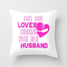This Girl Loves Cooking With Her Husband Throw Pillow