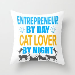 Entrepreneur By Day, Cat Lover By Night Throw Pillow