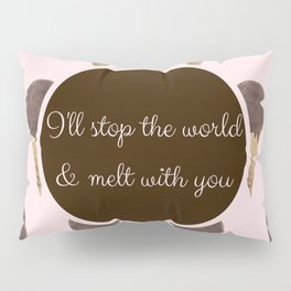 Melt With You (Strawberry) Pillow Sham
