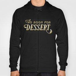 No Room For Dessert Hoody