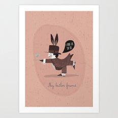 My butler friend Art Print