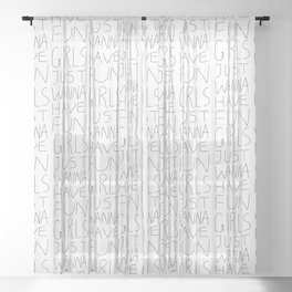 Girls Just Wanna Have Fun on White Sheer Curtain