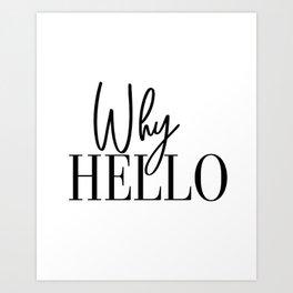 Why Hello, Why Hello Print, Why Hello Printable, Affiche Scandinave, Black and White, Motivational P Art Print