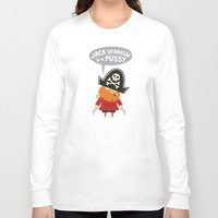 jack sparrow Long Sleeve T-shirts featuring Jack Sparrow is a PUSSY by Illuzak