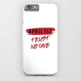 Trickster Prankster Jokester Lier April 1st April Fools Trust No One iPhone Case
