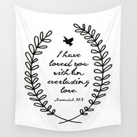 verse Wall Tapestries featuring Everlasting Love Biblical Quote, Love Bible Quote, Jeremiah Verse  by Jess