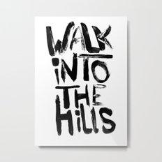Walk into the hills Metal Print