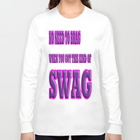 swag Long Sleeve T-shirts featuring SWAG by quality products